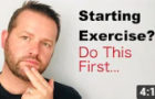 If You're Thinking About Starting Exercise Do This First…
